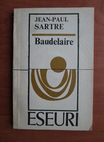 Anticariat: Jean Paul Sartre - Baudelaire