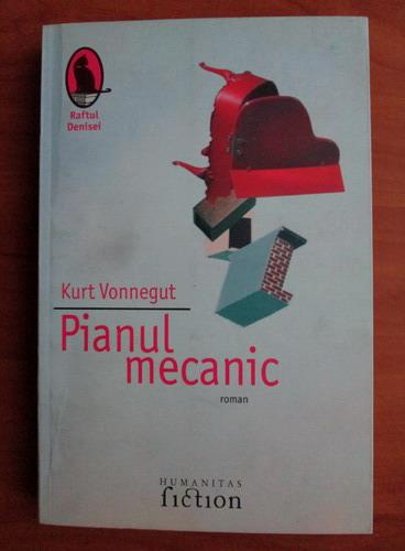 Anticariat: Kurt Vonnegut - Pianul mecanic