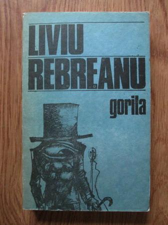 Anticariat: Liviu Rebreanu - Gorila