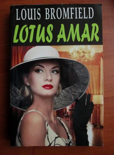 Anticariat: Louis Bromfield - Lotus amar