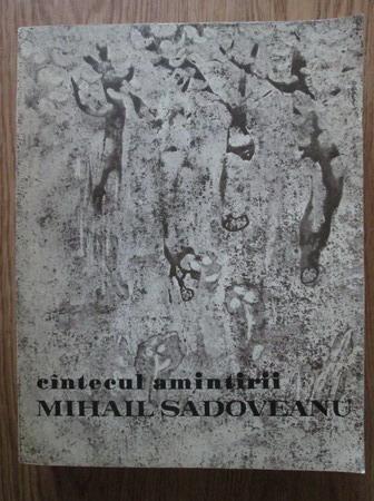 Anticariat: Mihail Sadoveanu - Cantecul amintirii (format mare, cu ilustratii)