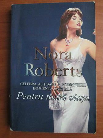 Anticariat: Nora Roberts - Pentru toata viata