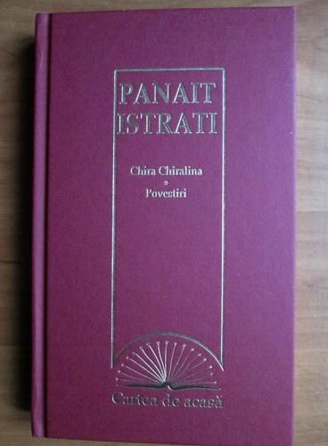 Anticariat: Panait Istrati - Chira Chiralina. Povestiri