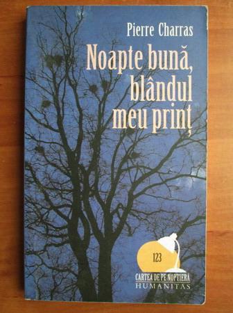Anticariat: Pierre Charras - Noapte buna, blandul meu print