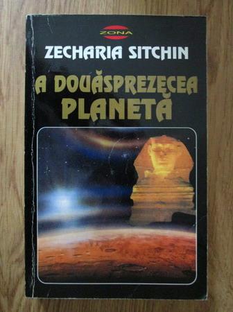 Anticariat: Zecharia Sitchin - A douasprezecea planeta