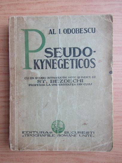 Anticariat: Al. I. Odobescu - Pseudo-kynegeticos (1937)