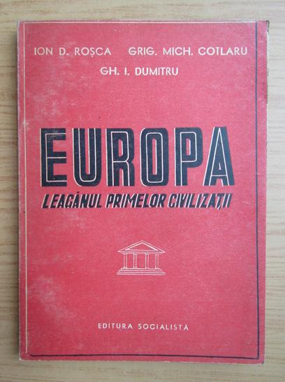 Anticariat: Ion D. Rosca - Europa. Leaganul primelor civilizatii (1947)