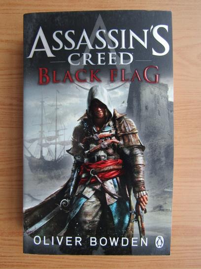 Anticariat: Oliver Bowden - Assassin's Creed. Black flag