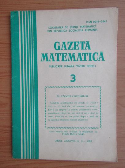 Anticariat: Revista Gazeta Matematica, anul LXXXVIII, nr. 3, 1983