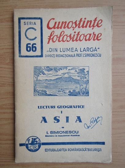Anticariat: I. Simionescu - Lecturi geografice. Asia (1943)