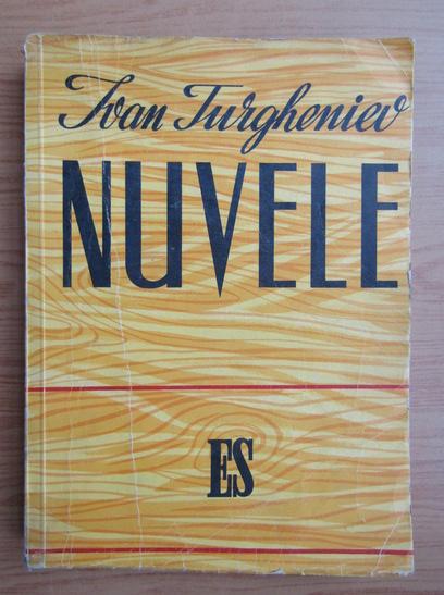 Anticariat: Ivan Sergheevici Turgheniev - Nuvele (1948)