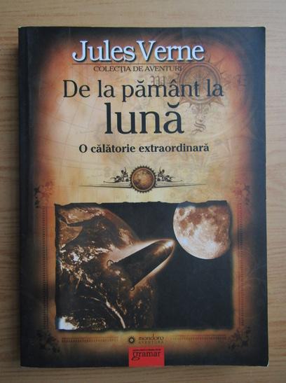 Anticariat: Jules Verne - De la Pamant la Luna (volumul 1)