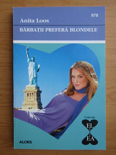 Anticariat: Anita Loos - Barbatii prefera blondele