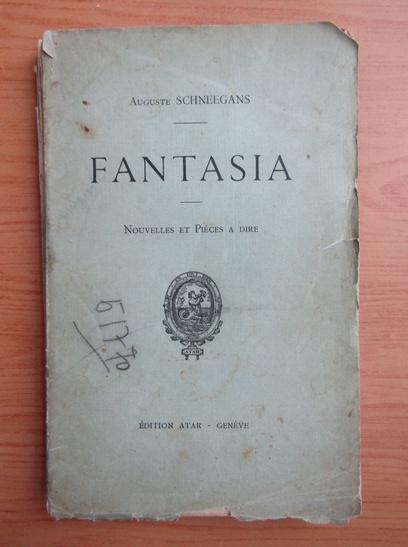Anticariat: Auguste Schneegans - Fantasia (aprox. 1930)
