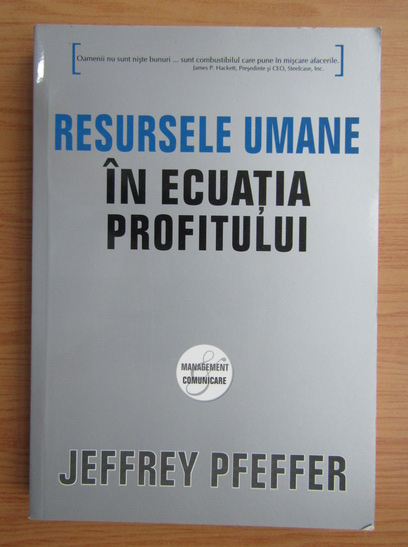 Anticariat: Jeffrey Pfeffer - Resursele umane in ecuatia profitului