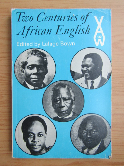 Anticariat: Lalage Bown - Two centuries of african english