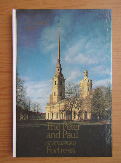 Anticariat: The Peter and Paul Fortress. A cultural guide