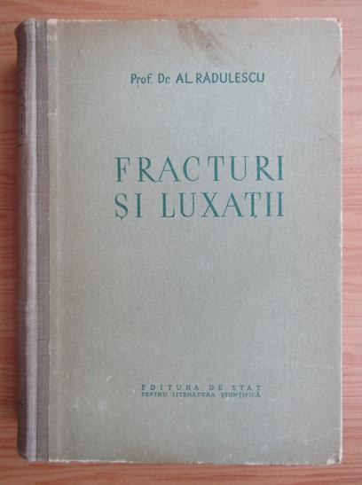 Anticariat: Alexandru Radulescu - Fracturi si luxatii