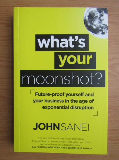Anticariat: John Sanei - What's your moonshot?