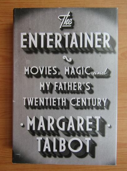Anticariat: Margaret Talbot - The entertainer