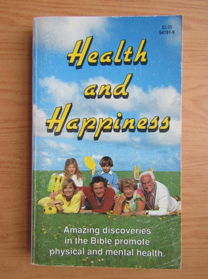 Anticariat: Ellen G. White - Health and happiness