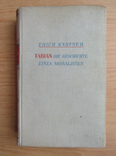Anticariat: Erich Kastner - Fabian, die Geschichte eines Moralisten