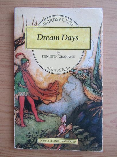 Anticariat: Kenneth Grahame - Dream days
