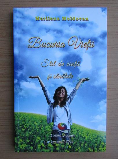 Anticariat: Marilena Moldovan - Bucuria vietii