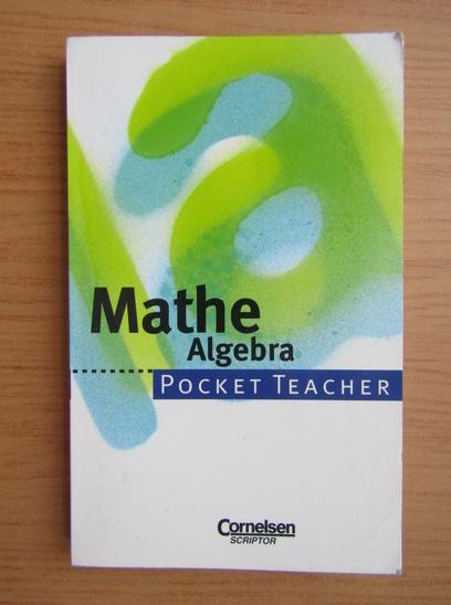 Anticariat: Fritz Kammermeyer - Mathematik. Algebra. Pocket teacher