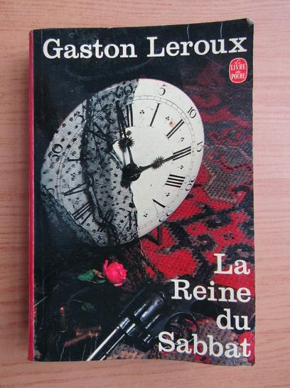 Anticariat: Gaston Leroux - La Reine du Sabbat