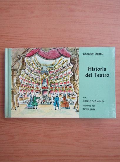 Anticariat: Hannelore Marek - Historia del Teatro