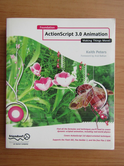 Anticariat: Keith Peters - Foundation ActionScript 3.0 Animation