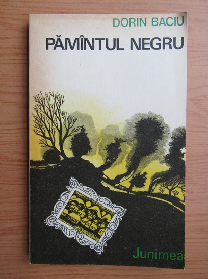 Anticariat: Dorin Baciu - Pamantul negru