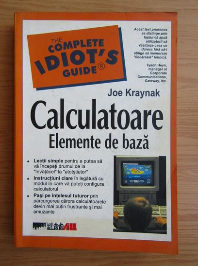 Anticariat: Joe Kraynak - Calculatoare. Elemente de baza
