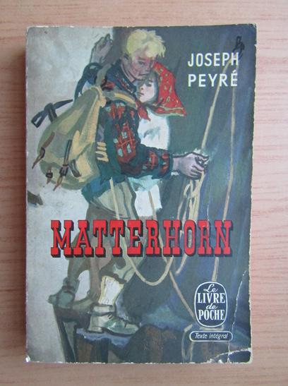 Anticariat: Joseph Peyre - Matterhorn