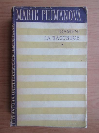 Anticariat: Marie Pujmanova - Oameni la rascruce (volumul 1)