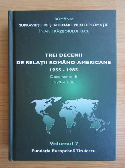 Anticariat: Nicolae Ecobescu - Trei decenii de relatii romano-americane 1955-1985 (volumul 7)