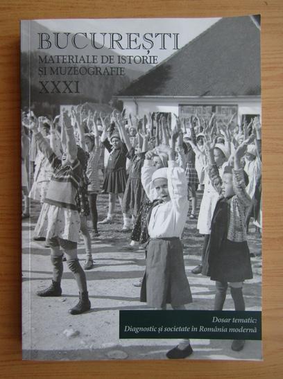 Anticariat: Revista Bucuresti, materiale de istorie si muzeografie, nr. 31, 2017