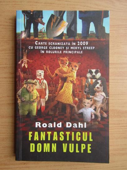 Anticariat: Roald Dahl - Fantasticul Domn Vulpe