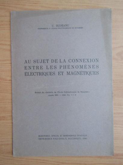 Anticariat: Constantin Budeanu - Au sujet de la connexion entre les phenomenes electriques et magnetiques (1942)