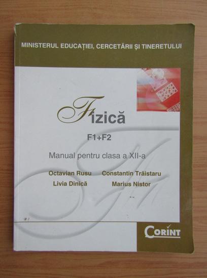 Anticariat: Octavian Rusu - Fizica, F1, F2. Manual pentru clasa a XII-a (2007)