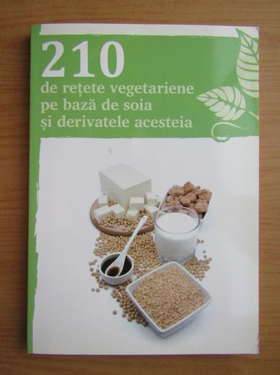 Anticariat: 210 retete vegetariene pe baza de soia si derivatele acesteia