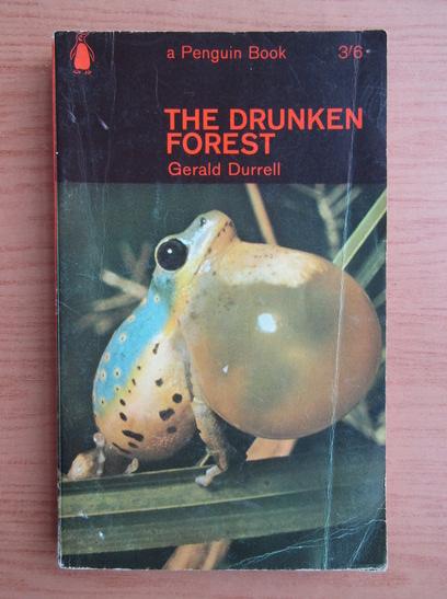 Anticariat: Gerald Durrell - The drunken forest