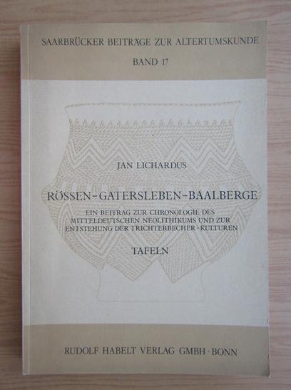 Anticariat: Jan Lichardus - Rossen-Gatersleben-Baalberge