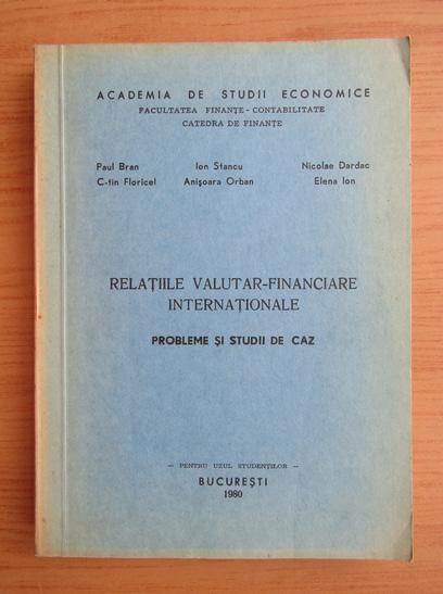 Anticariat: Paul Bran - Relatiile valutar-financiare internationale