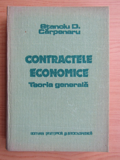Anticariat: Stanciu D. Carpenaru - Contractele economice
