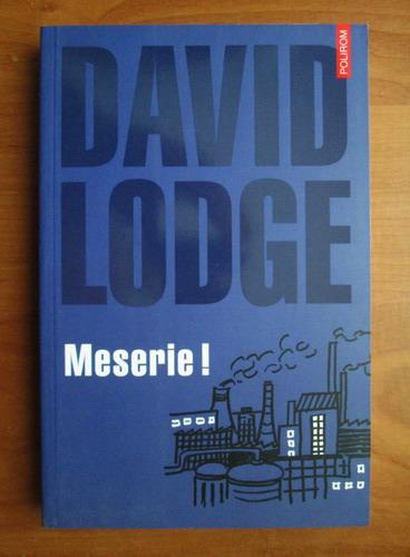Anticariat: David Lodge - Meserie!