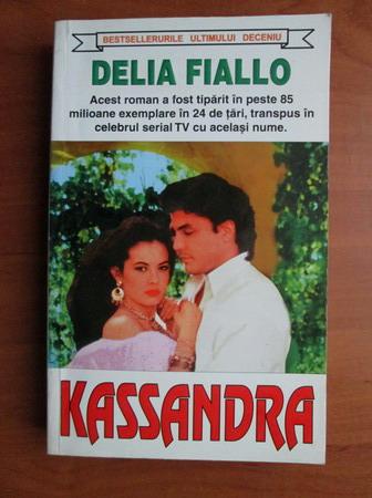Anticariat: Delia Fiallo - Kassandra