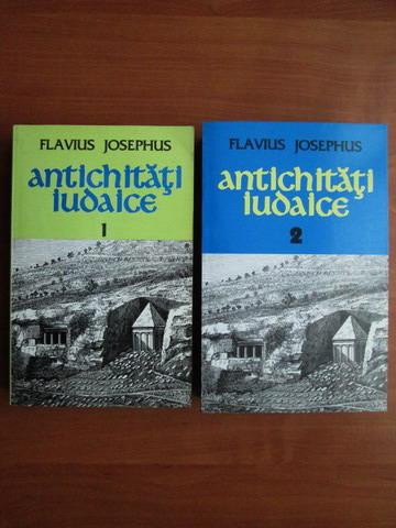 Anticariat: Flavius Josephus - Antichitati iudaice (2 volume)