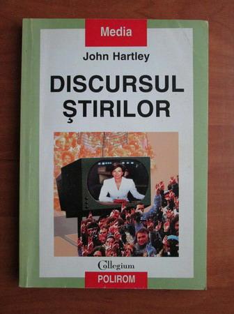 Anticariat: John Hartley - Discursul stirilor